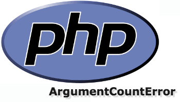 Solve PHP uncaught ArgumentCountError: Too few arguments to function